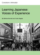 Learning Japanese: Voices of Experience by Belinda Kennett