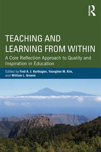 Teaching and Learning from Within: A Core Reflection Approach to Quality and Inspiration in…