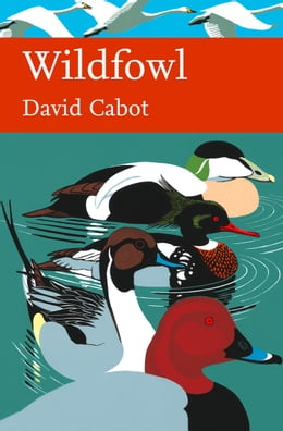 Book Wildfowl (Collins New Naturalist Library, Book 110) by David Cabot