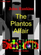 The Plantos Affair by John Rankine