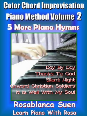 Color Chord Improvisation Piano Method 2 - 5 More Piano Hymns Learn Piano With Rosa