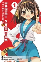 The Melancholy of Haruhi Suzumiya, Vol. 1 (Manga) by Nagaru Tanigawa