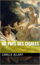 Au pays des cigales by CAMILLE ALLARY