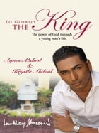 To Glorify The King by Agnes Abdool