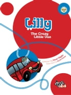 Lilly: The Crazy Little Van by Dave Diggle