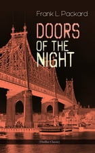 Doors of the Night (Thriller Classic): Murder Mystery Novel by Frank L. Packard