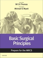 Basic Surgical Principles: Prepare for the MRCS: Key articles from the Surgery Journal