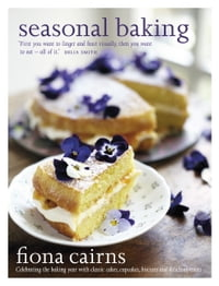 Seasonal Baking: Celebrating the baking year with classic cakes, cupcakes, biscuits and delicious…