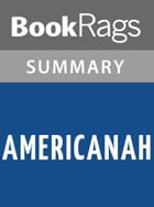 Americanah by Chimamanda Ngozi Adichie Summary & Study Guide by BookRags