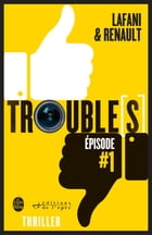 Trouble[s] épisode 1 by Florian Lafani