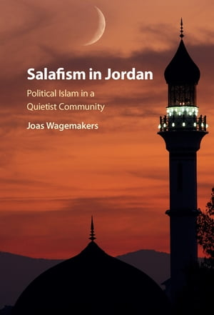 Salafism in Jordan Political Islam in a Quietist Community