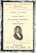 American biography (1902) Vol- 6 John Stark and William Pinkney by Edward Everrett and Henry Wheaton