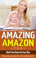 Amazing Amazon (FBA) - Work From Home the Easy Way d1b60248-b2a1-43b5-bf49-4965c39939eb