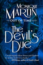 The Devil's Due: (Out of Time #4) by Monique Martin