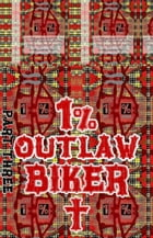 Joseph. 1% Outlaw Biker. Part 3.: Original Book Number Forty-One. by Joseph Anthony Alizio Jr.
