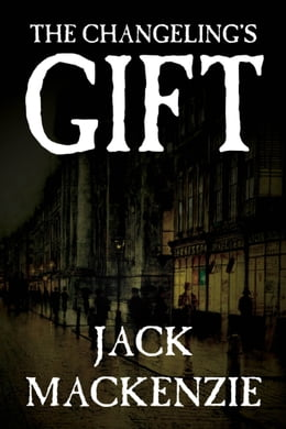 Book The Changling's Gift by Jack Mackenzie