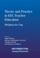 Theory and Practice in EFL Teacher Education by HÜTTNER, Julia, MEHLMAUER-LARCHER, Barbara, REICHL, Susanne, SCHIFTNER, Barbara