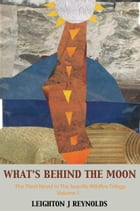 What's Behind the Moon: Volume One
