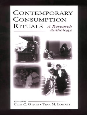 Contemporary Consumption Rituals A Research Anthology