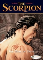 The Scorpion - volume 7 - The Mask of Truth by Enrico Marini