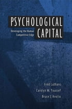 Psychological Capital: Developing the Human Competitive Edge