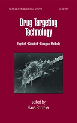Book Drug Targeting Technology: Physical Chemical Biological Methods by Schreier, Hans