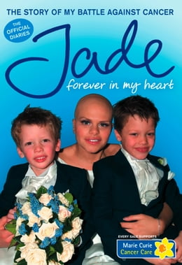 Book Forever in My Heart: The Story of My Battle Against Cancer by Jade Goody