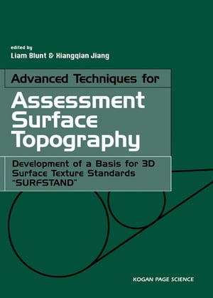 "Advanced Techniques for Assessment Surface Topography Development of a Basis for 3D Surface Texture Standards ""Surfstand"""