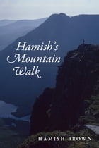 Hamish's Mountain Walk: The first non-stop round of all the 3000ft Scottish Munros by Hamish Brown