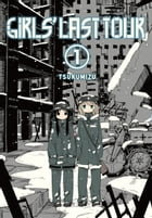 Girls' Last Tour, Vol. 1 by Tsukumizu