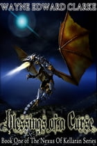Blessings Of A Curse: USA Promotional Edition - Book One of The Nexus Of Kellaran Trilogy