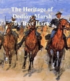 The Heritage of Dedlow Marsh and Other Tales, collection of stories by Bret Harte