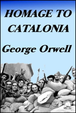 Book Homage to Catalonia: Orwell and the Spanish Civil War by George Orwell