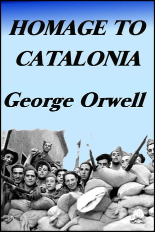 Homage to Catalonia: Orwell and the Spanish Civil War