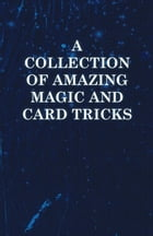 A Collection of Amazing Magic and Card Tricks by Sims Press