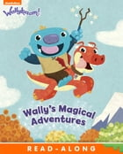 Wally's Magical Adventures (Wallykazam!) by Nickelodeon Publishing