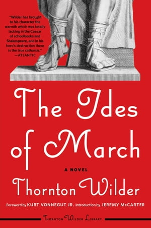 The Ides of March: A Novel by Thornton Wilder