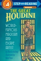 The Great Houdini: World Famous Magician & Escape Artist by Monica Kulling