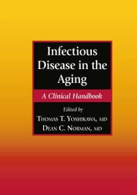 Infectious Disease in the Aging: A Clinical Handbook