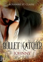 Bullet Catcher - Johnny by Roxanne St. Claire