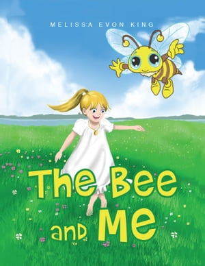 The Bee and Me by Melissa King
