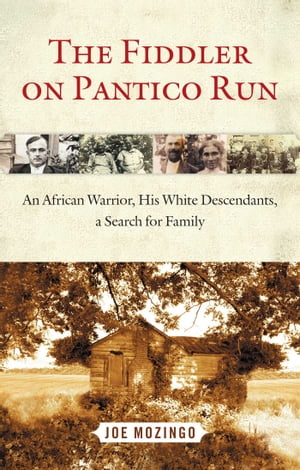 The Fiddler on Pantico Run An African Warrior,  His White Descendants,  A Search for Family
