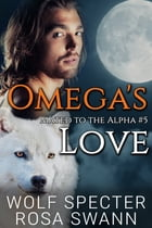 Omega's Love by Wolf Specter