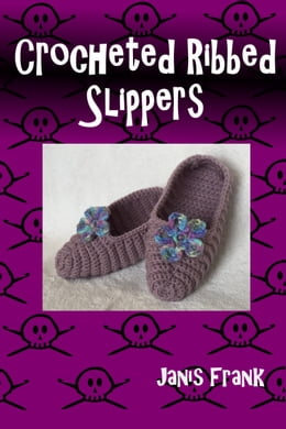 Book Crocheted Ribbed Slippers by Janis Frank