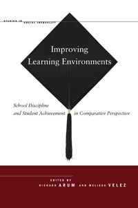 Improving Learning Environments: School Discipline and Student Achievement in Comparative…
