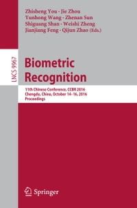 Biometric Recognition: 11th Chinese Conference, CCBR 2016, Chengdu, China, October 14-16, 2016…