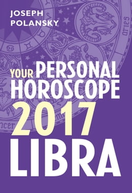 Book Libra 2017: Your Personal Horoscope by Joseph Polansky