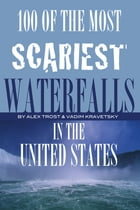 100 of the Most Scariest Waterfalls In the United States by alex trostanetskiy
