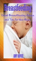 Breastfeeding: Great Breastfeeding Advice and Tips for New Moms 6aa23c79-d9d2-4251-93d4-82415d20a516