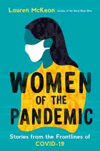 Women of the Pandemic: Stories from the Frontlines of COVID-19